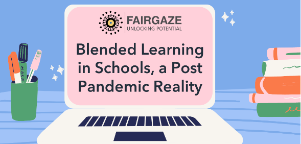 Blended Learning in Schools, a Post Pandemic Reality