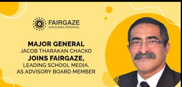 Major General Jacob Tharakan Chacko Joins FairGaze, Leading School Media, as Advisory Board Member