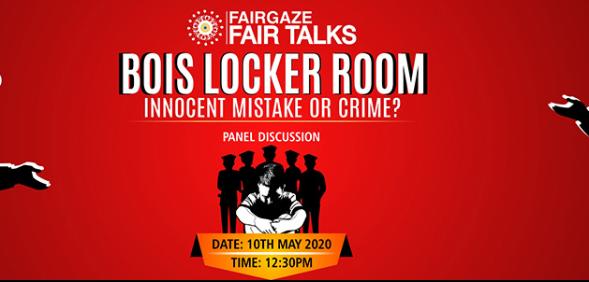 FairGaze Fair Talks on 'BOIS LOCKER ROOM: INNOCENT MISTAKE OR CRIME ?'
