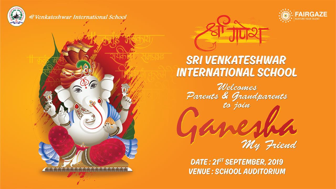 Sri Venkateshwar International School Going To Celebrate GANESHA- MY FRIEND!