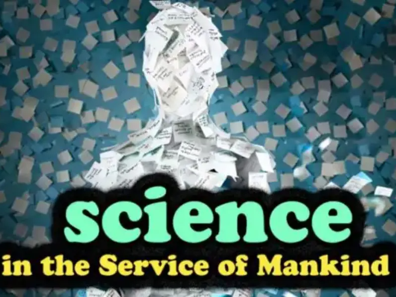 Science in the Service of Mankind